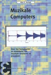 Epsilon uitgaven Muzikale Computers -over het formaliseren en model leren van muzikale structuren Honingh, Aline K.