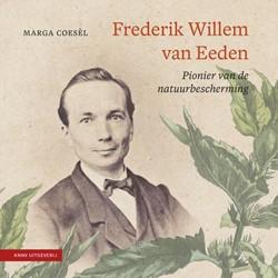Frederik Willem van Eeden -pionier van de natuurbeschermi ng Coesel, Marga