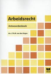 Arbeidsrecht antwoordenboek Hogen, J.Th.M van den