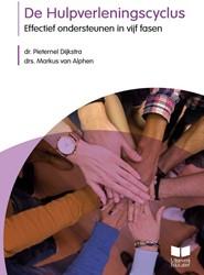 De Hulpverleningscyclus -Effectief ondersteunen in vijf fasen Dijkstra, Dr. Pieternel