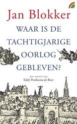 Waar is de Tachtigjarige Oorlog gebleven Blokker, Jan