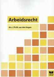 ARBEIDSRECHT TEKSTBOEK HOGEN, J.TH.M VAN DEN