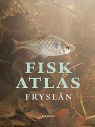 Fisk atlas Fryslan -verspreiding en ecologie van z oetwatervissen in Fryslan