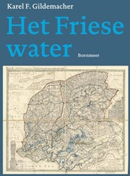 Het Friese water Gildemacher, Karel F.