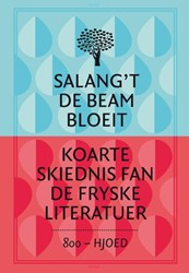 Salang't de beam bloeit -koarte skiednis fan de Fryske literatuer Corporaal, Joke