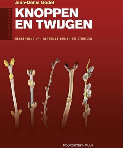 Natuurgids knoppen en twijgen -Herkenning van inheemse bomen en struiken Godet, Jean-Denis