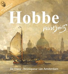 Hobbe Smith -De Friese chroniqueur van Amst erdam Veenstra, Gert-Jan