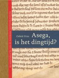 Asega, is het dingtijd? -de hoogtepunten van de Oudfrie se tekstoverlevering Vries, O.