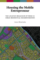 AUP DISSERTATION SERIES HOUSING THE MOBI -THE LOCATION BEHAVIOUR OF FIRM S IN URBAN RESIDENTIAL NEIGHBO RISSELADA, ANNE