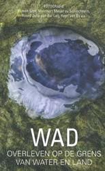 Wad -Overleven op de grens van wate r en land Smit, Ruben