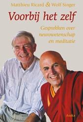 Voorbij het zelf -Gesprekken over neurowetenscha p en meditatie Ricard, Matthieu