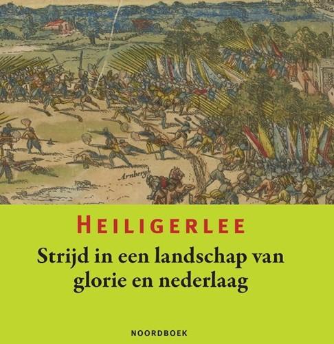 Heiligerlee -Strijd in een landschap van gl orie en nederlaag Hoek, Sietse van der