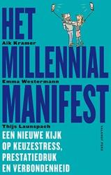 Het Millennial Manifest  Een nieuwe kijk -een nieuwe kijk op keuzestress , prestatiedruk en verbondenhe Kramer, Aik