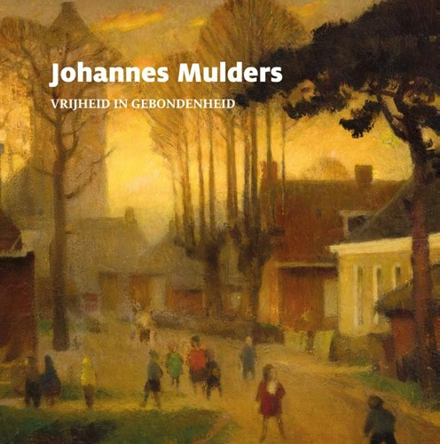Johannes Mulders -Vrijheid in gebondenheid Jonker, Pieter
