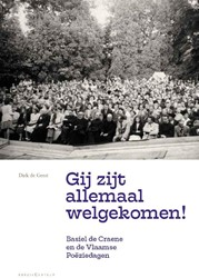 'Gij zijt allemaal welgekomen!& -Basiel de Craene en de Vlaamse Poeziedagen Geest, Dirk de
