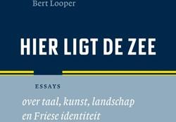 Hier ligt de zee -over taal, kunst, landschap en Friese identiteit Looper, Bert