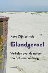 Eilandgevoel -verhalen over de natuur van Sc hiermonnikoog Dijksterhuis, Koos