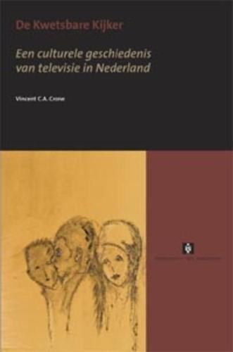 De Kwetsbare Kijker -een culturele geschiedenis van televisie in Nederland Crone, V.