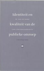 Identiteit en kwaliteit van de publieke -KIM-college 19 januari 2005 Donk, W. van de