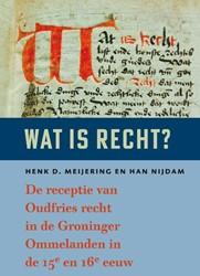 Wat is recht? -De receptie van Oudfries recht in de Groninger Ommelanden in Meijering, Henk D.