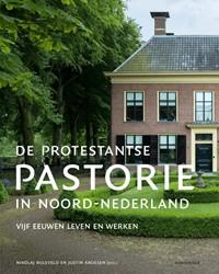De protestantse pastorie in Noord-Nederl -vijf eeuwen leven en werken Bijleveld, Nikolaj