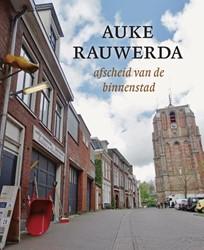 Auke Rauwerda -Afscheid van de binnenstad