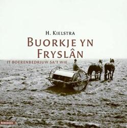 Buorkje yn Fryslan -in skets fan it boerelibben yn 'e tweintichste ieu Kielstra, H.