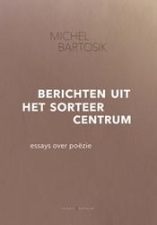 Bericht uit het sorteercentrum Bartosik, Michel