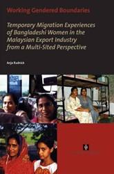 UvA proefschriften Working Gendered Boun -temporary migration experience s of Bangladeshi women in the Rudnick, Anja