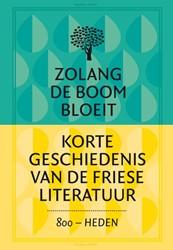 Zolang de boom bloeit -korte geschiedenis van de Frie se literatuur Corporaal, Joke
