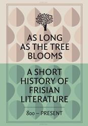 As long as the tree blooms -a Short History of Frisian Lit erature Corporaal, Joke