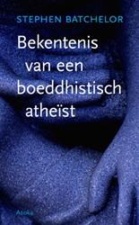 Bekentenis van een boeddhistisch atheist Batchelor, Stephen