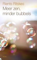Meer zen, minder bubbels Ritskes, Rients
