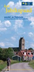 Het Jabikspaad -wandel- en fietsroute van Sint -Jacobiparochie (Frl.) naar Ha Stichting Jabikspaad Fryslan