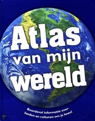 Atlas van mijn wereld -boordevol informatie over land en en culturen om je heen!