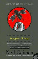 FRAGILE THINGS -A COLLECTION CONTAINING HOW TO NEIL GAIMAN