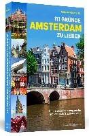 111 Grunde, Amsterdam zu lieben -Eine Liebeserklarung an die g ro?artigste Stadt der Welt Klingenberg, Axel