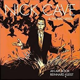 Nick Cave & The Bad Seeds: An Art Bo -AN ART BOOK Kleist, Reinhard