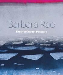 Barbara Rae: Northwest Passage -Northwest Passage Rae, Barbara
