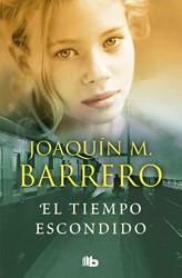 El tiempo escondido Barrero, Joaquin M.