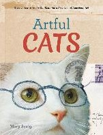 Artful Cats -Discoveries from the Smithsoni an's Archives of American Savig, Mary