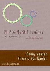 PHP & MYSQL TRAINER VOOR GEVORDERDEN -BOEK OP VERZOEK VAESEN & VAN BAELEN, BENNY & VIR
