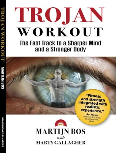 Trojan Workout -the Fast Track to a Sharper Mi nd and a Stronger Body Bos, Martijn