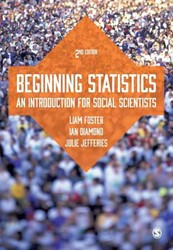 Beginning Statistics -An Introduction for Social Sci entists Ian Diamond, Liam Foster &