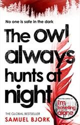 The Owl Always Hunts at Night Bjork, Samuel
