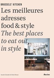 Brussels' Kitchen -The Guide to Food With Style Cisinski, Sarah