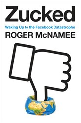 Zucked -Waking Up to the Facebook Cata strophe McNamee, Roger