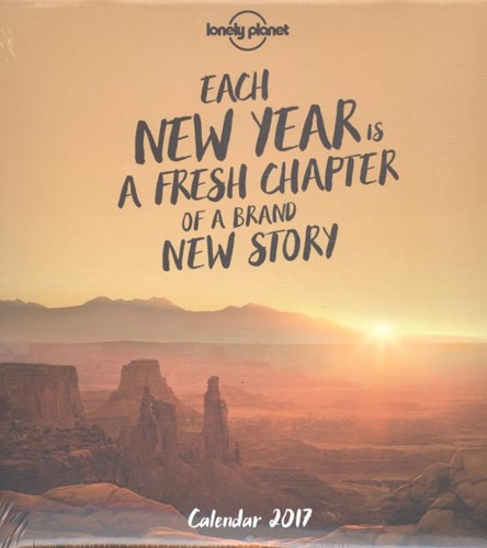 Lonely Planet Calendar 2017 -Each New Year is a Fresh Chapt er of a Brand New Story