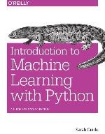 Introduction to Machine Learning with Py -A Guide for Data Scientists Guido, Sarah