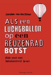 Als een luchtballon op een reuzenrad bot -gids voor een betekenisvol lev en Akker, Carolien van den